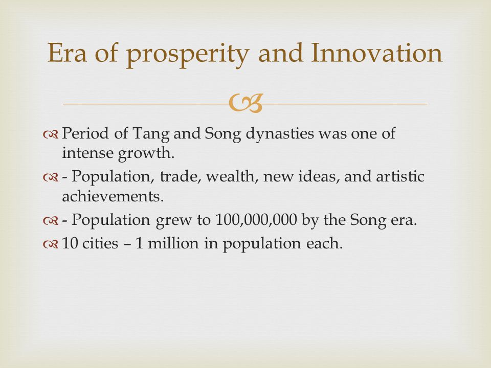   Period of Tang and Song dynasties was one of intense growth.
