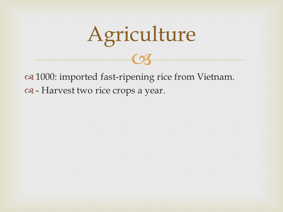   1000: imported fast-ripening rice from Vietnam.  - Harvest two rice crops a year. Agriculture