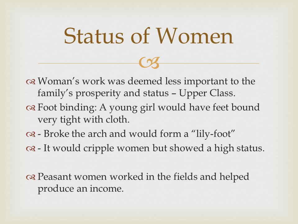   Woman's work was deemed less important to the family's prosperity and status – Upper Class.