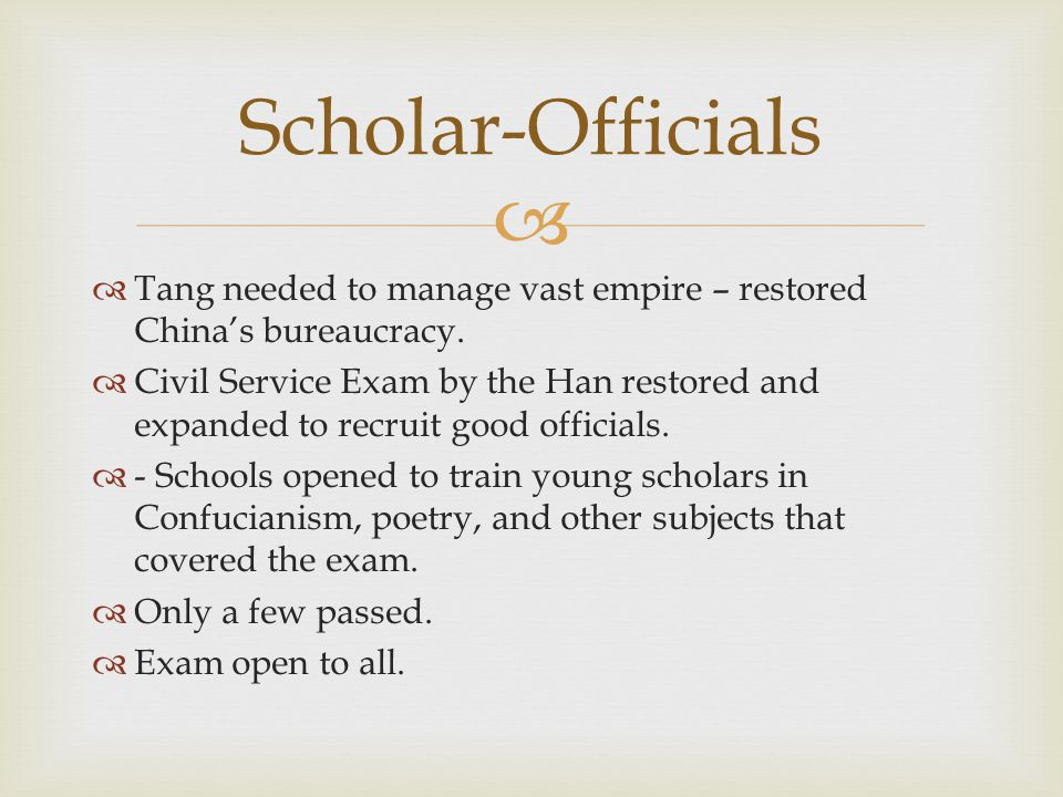   Tang needed to manage vast empire – restored China's bureaucracy.