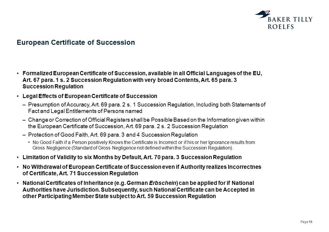 Page 15 European Certificate of Succession Formalized European Certificate of Succession, available in all Official Languages of the EU, Art. 67 para.