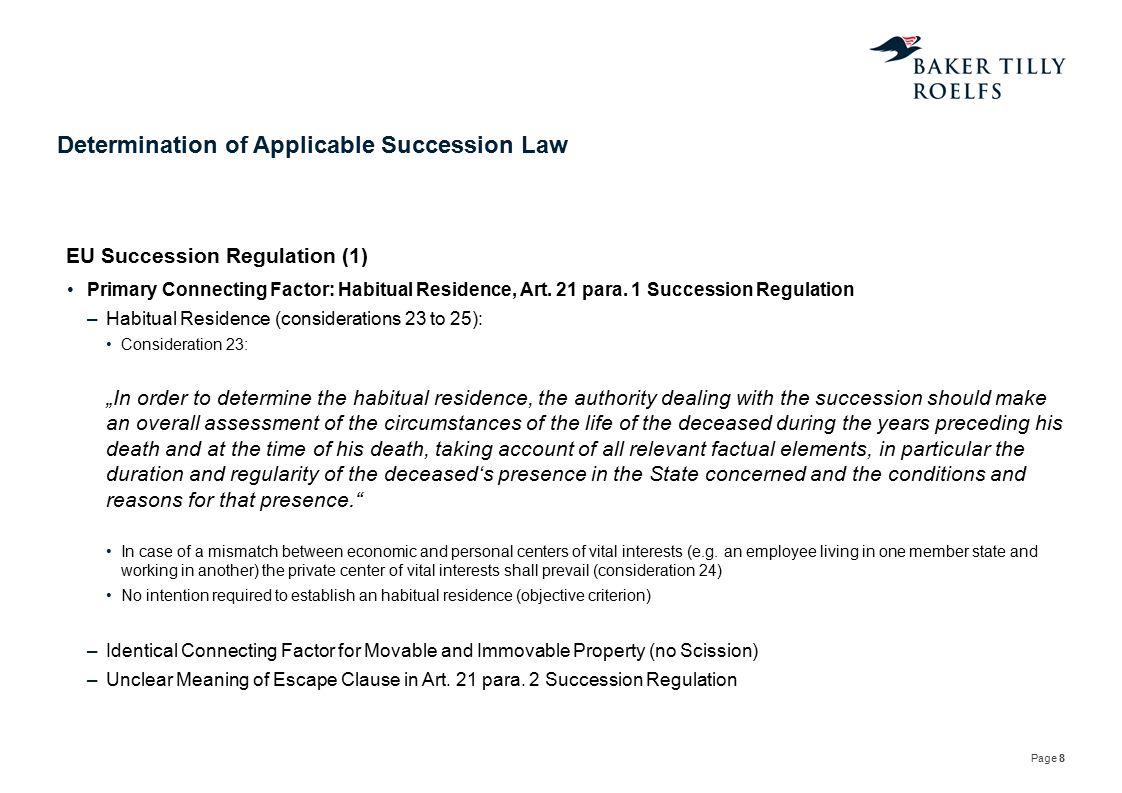 Page 8 Determination of Applicable Succession Law Primary Connecting Factor: Habitual Residence, Art. 21 para. 1 Succession Regulation –Habitual Resid