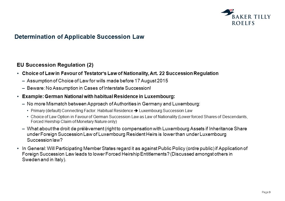 Page 9 Determination of Applicable Succession Law Choice of Law in Favour of Testator's Law of Nationality, Art. 22 Succession Regulation –Assumption