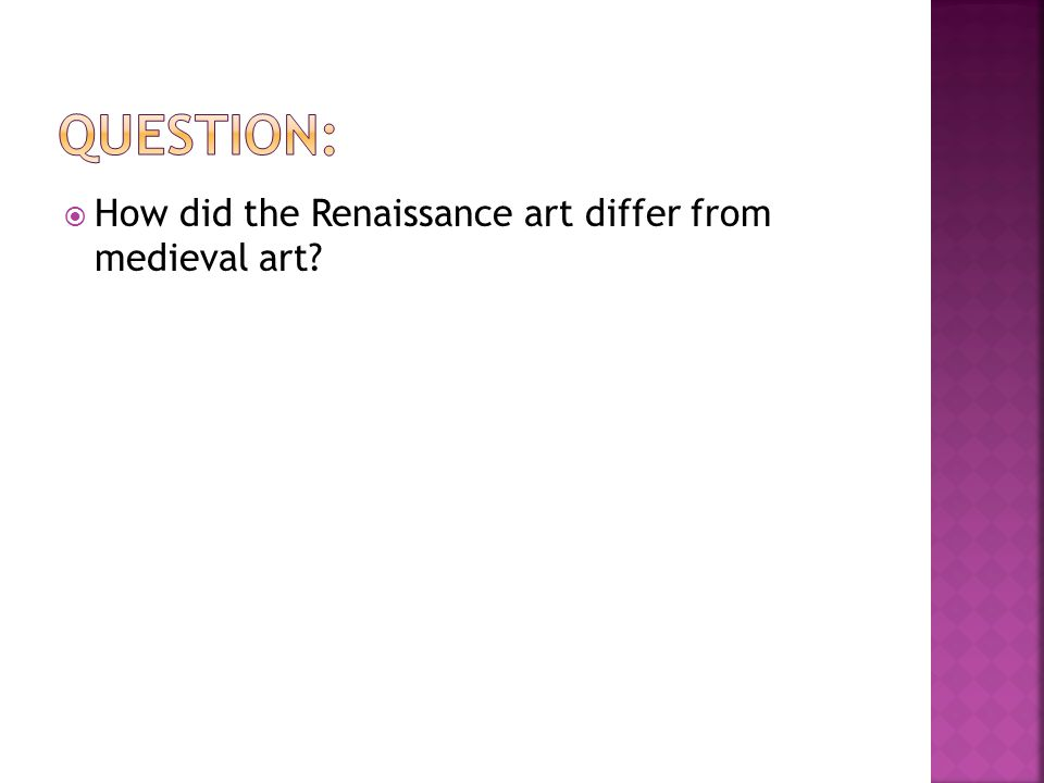  How did the Renaissance art differ from medieval art?