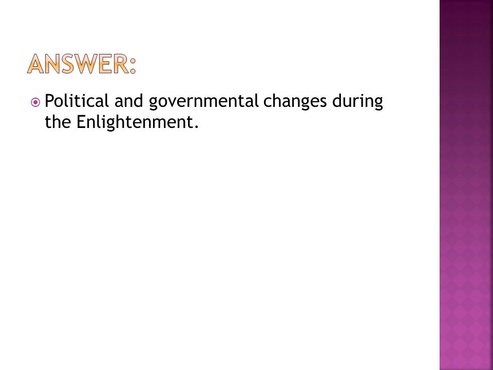  Political and governmental changes during the Enlightenment.