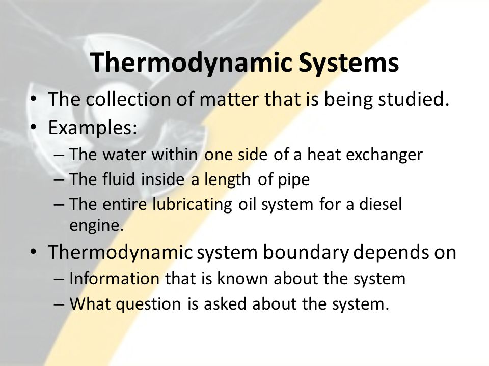 Thermodynamic Systems Isolated System - A system that is not influenced in any way by the surroundings Closed System - Has no transfer of mass with its surroundings, but may have a transfer of energy (either heat or work) with its surroundings Open System - May have a transfer of both mass and energy with its surroundings