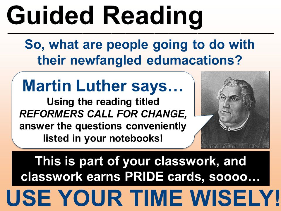 Guided Reading ________________________________________________________ So, what are people going to do with their newfangled edumacations? USE YOUR T
