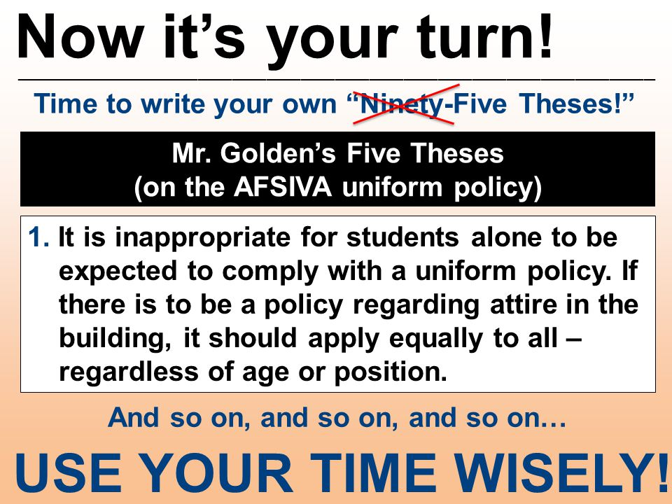 "Now it's your turn! ________________________________________________________ Time to write your own ""Ninety-Five Theses!"" Mr. Golden's Five Theses (on"