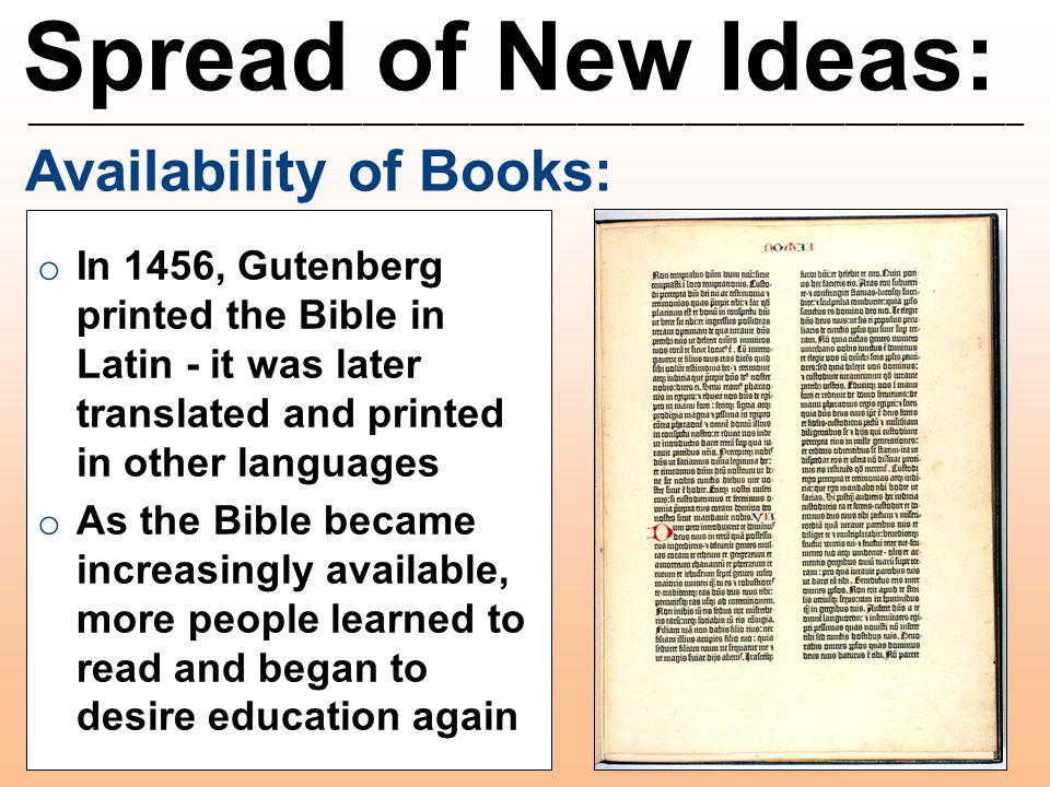 Spread of New Ideas: ________________________________________________________ Availability of Books: o In 1456, Gutenberg printed the Bible in Latin -