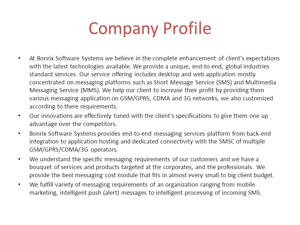 Company Profile At Bonrix Software Systems we believe in the complete enhancement of client s expectations with the latest technologies available.