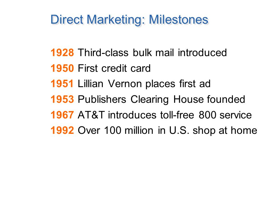 Direct Marketing Today Rooted in, but much more than just mail-order.