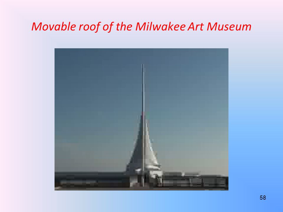 Movable roof of the Milwakee Art Museum 58