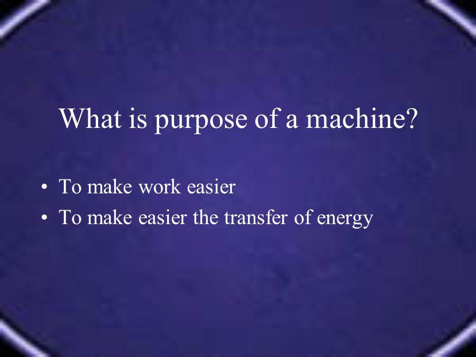 How do machines make work easier?
