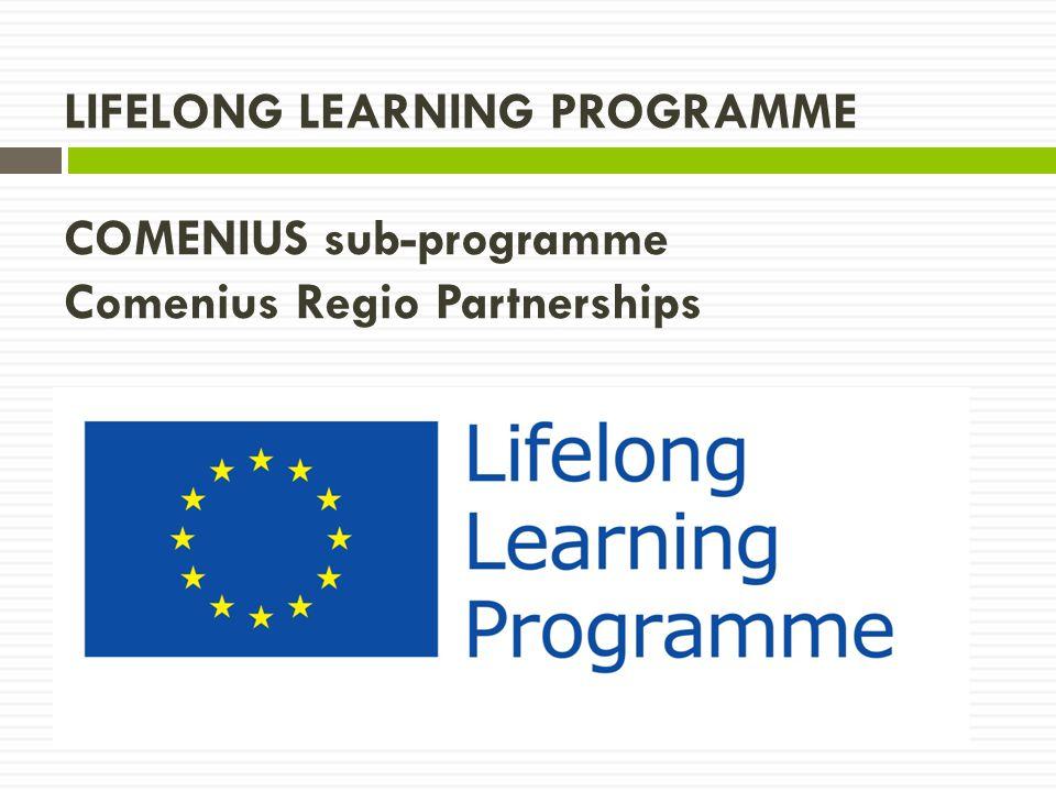 LIFELONG LEARNING PROGRAMME COMENIUS sub-programme Comenius Regio Partnerships