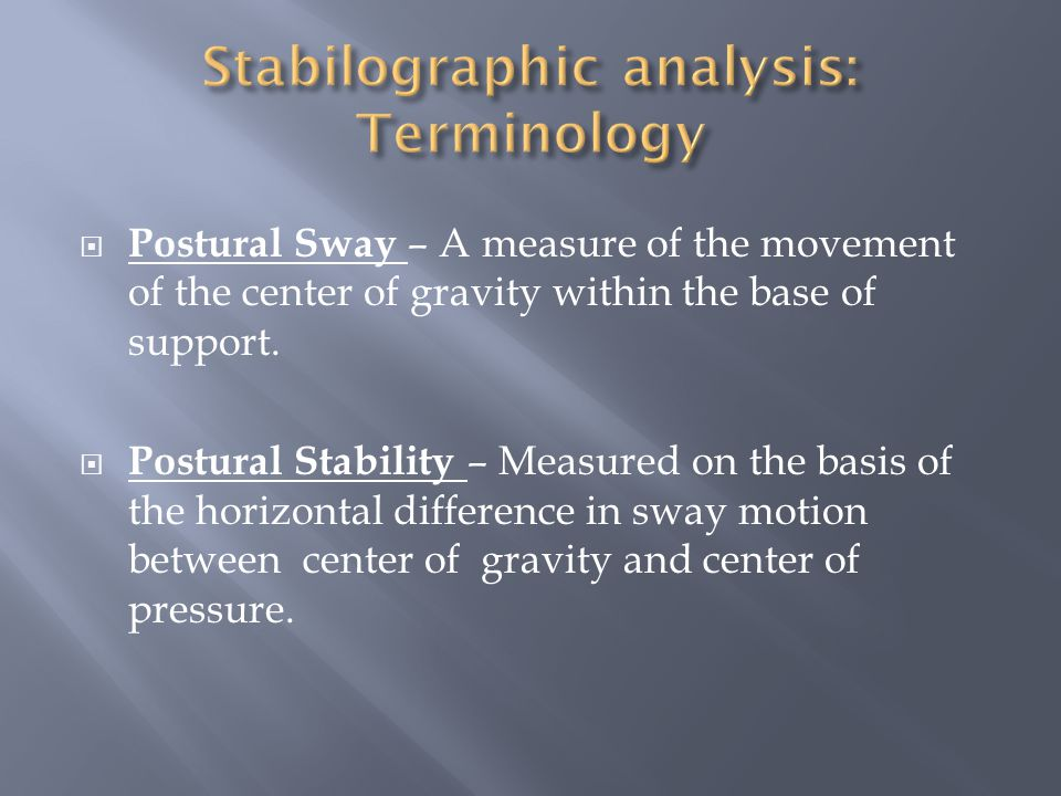  Measures stability of stance or postural equilibrium.