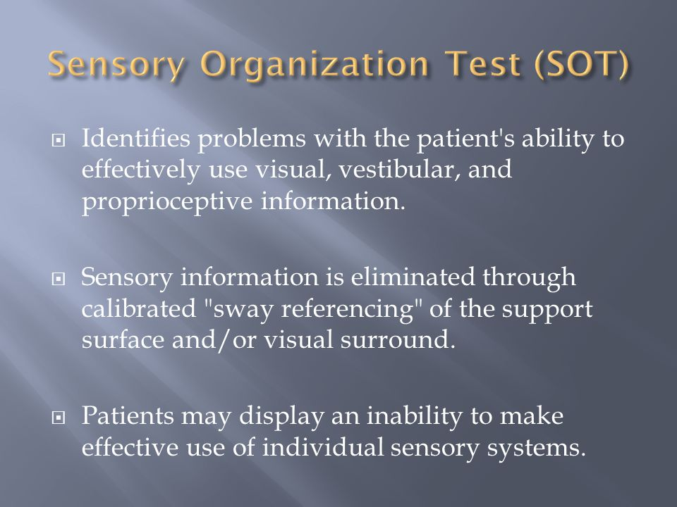  Identifies problems with the patient s ability to effectively use visual, vestibular, and proprioceptive information.