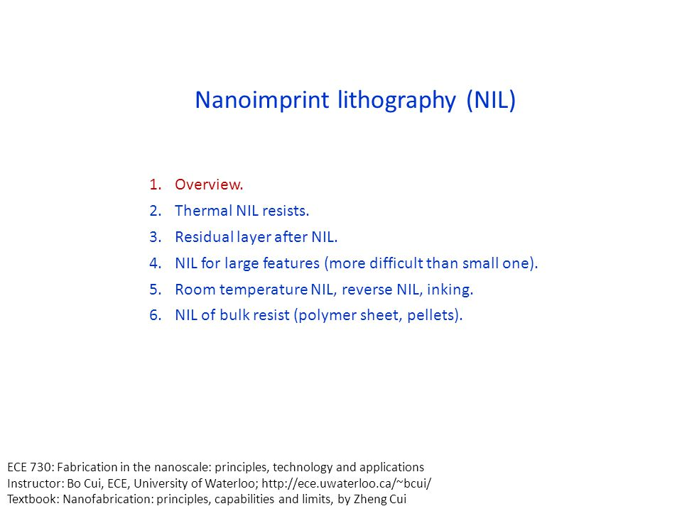 Nanoimprint lithography (NIL) 1.Overview.2.Thermal NIL resists.