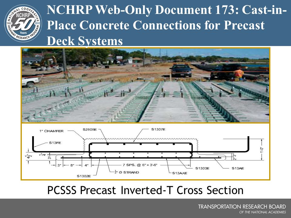 PCSSS Precast Inverted-T Cross Section NCHRP Web-Only Document 173: Cast-in- Place Concrete Connections for Precast Deck Systems