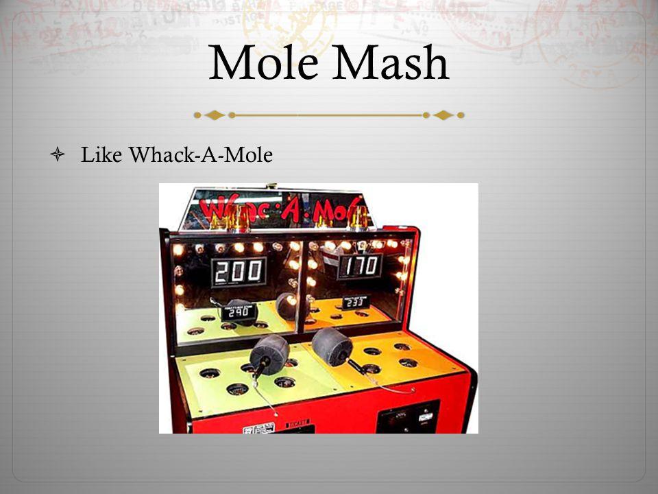 Mole Mash  Like Whack-A-Mole