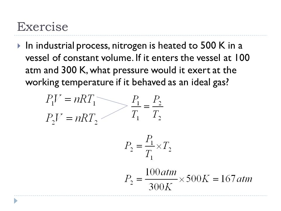 Exercise  In industrial process, nitrogen is heated to 500 K in a vessel of constant volume.