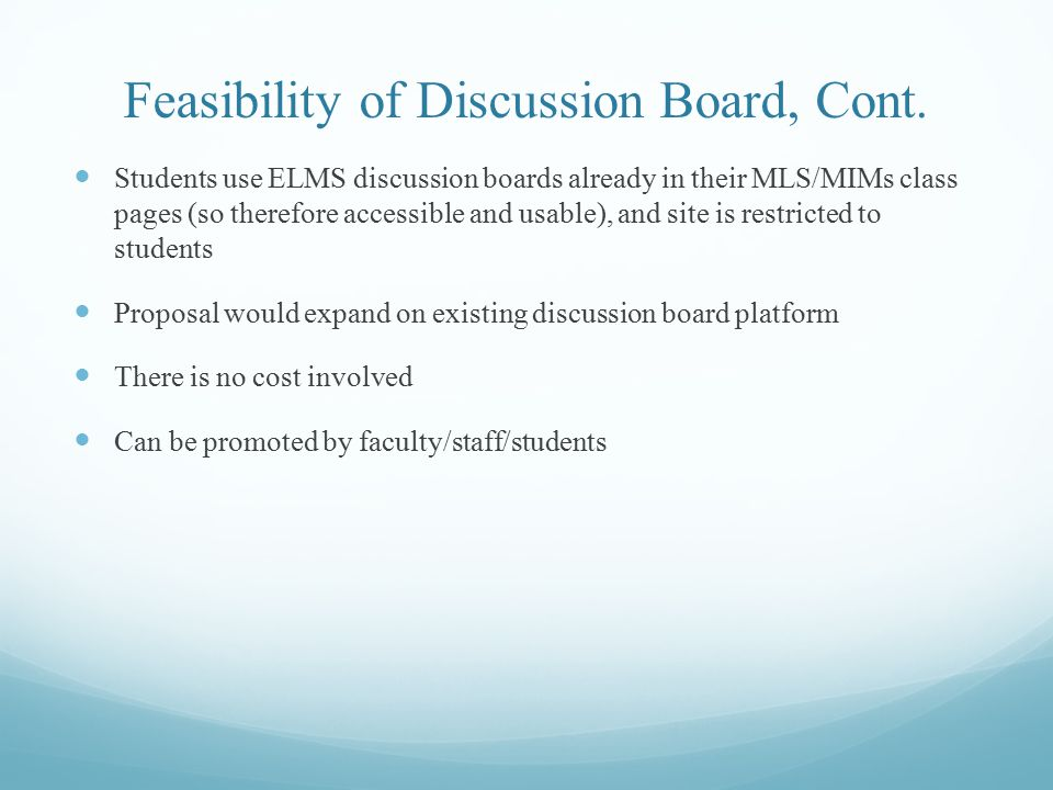 Feasibility of Discussion Board, Cont.