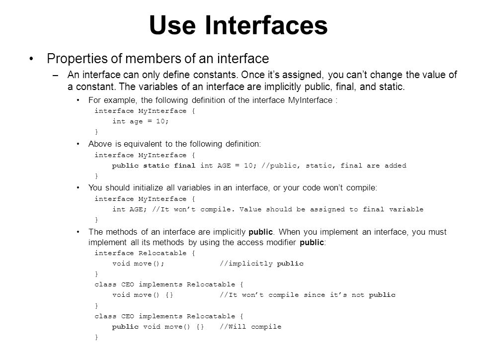 Use Interfaces Why a class can't extend multiple classes –In Java, a class can't extend multiple classes.