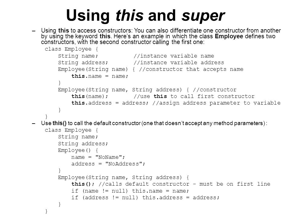 Using this and super Object reference: super –In the previous section, we discussed how this refers to the object instance itself.