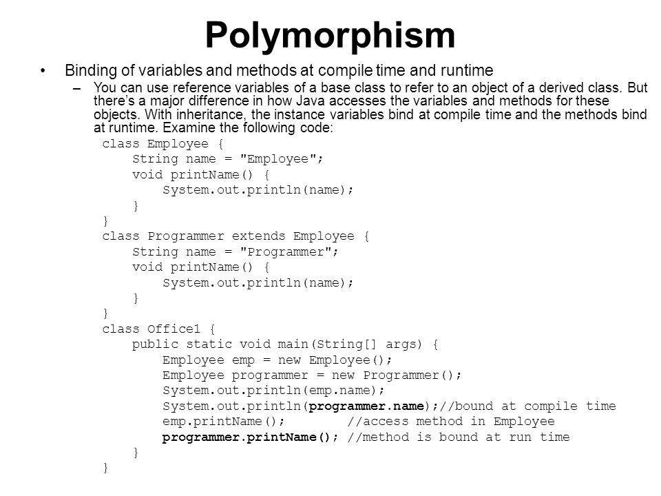 Polymorphism Polymorphism with interfaces –Polymorphism can also be implemented using interfaces.