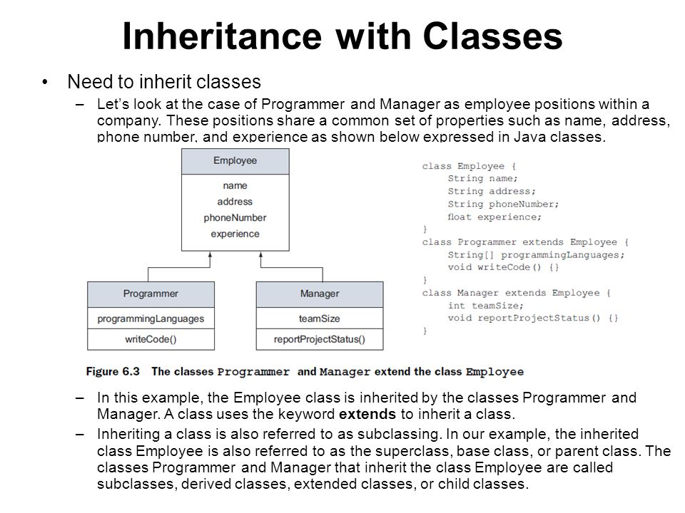 Inheritance with Classes Benefits of class inheritance –Smaller derived class definitions –Ease of modification to common properties and behavior –Extensibility –Reusability: use tried-and-tested code from a base class –Concentrate on the specialized behavior of your classes –Logical structures and grouping: derived classes form logical group
