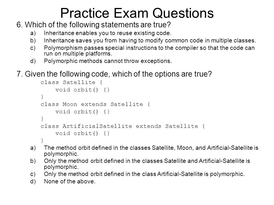 6. Which of the following statements are true. a)Inheritance enables you to reuse existing code.