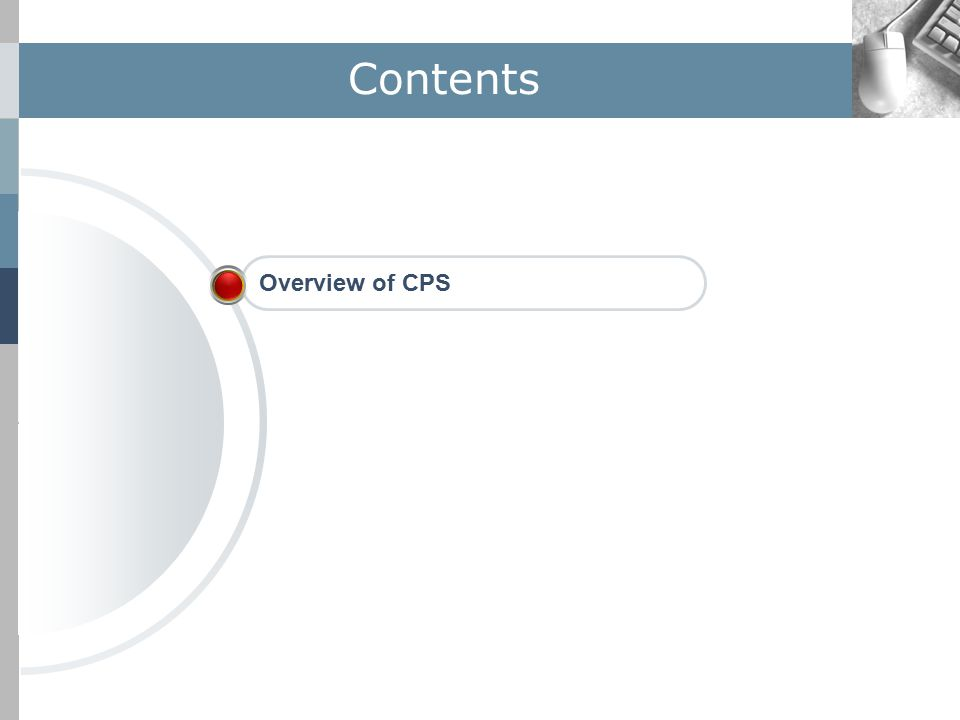 Contents Overview of CPS
