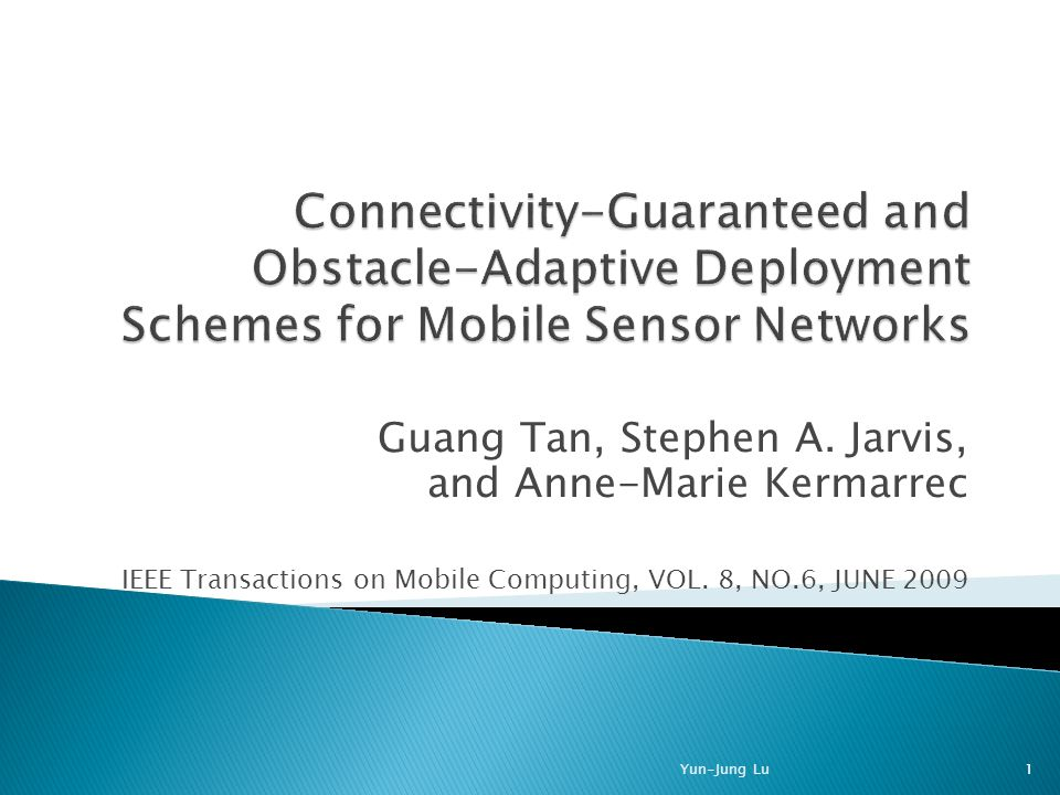 Guang Tan, Stephen A. Jarvis, and Anne-Marie Kermarrec IEEE Transactions on Mobile Computing, VOL.