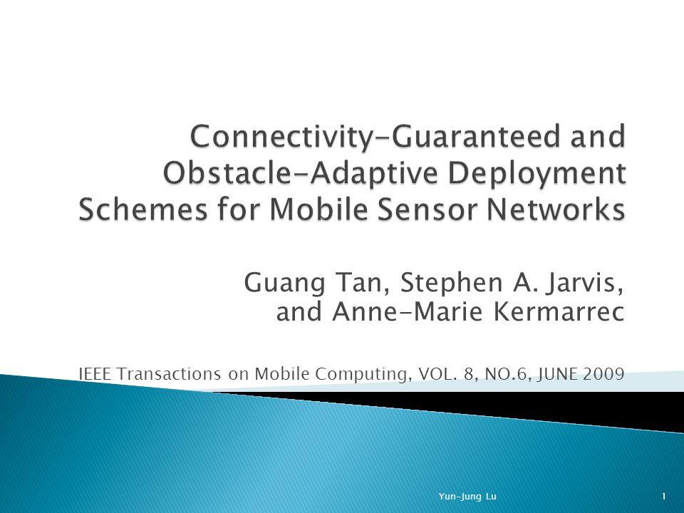  Achieving Connectivity  Maximizing Sensing Coverage 12Yun-Jung Lu