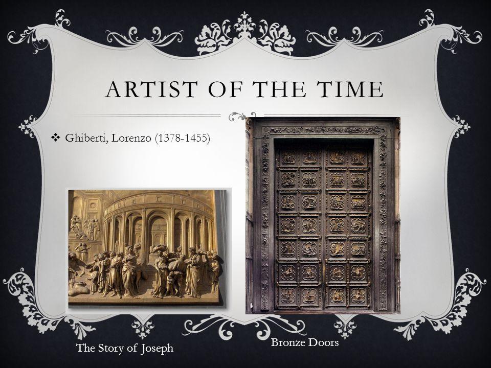 ARTIST OF THE TIME  Filippo Brunelleschi (architect) 1377-1446 Interior architectural design Dome in Florence