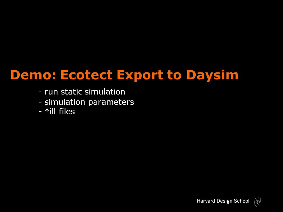 Demo: Ecotect Export to Daysim - run static simulation - simulation parameters - *ill files