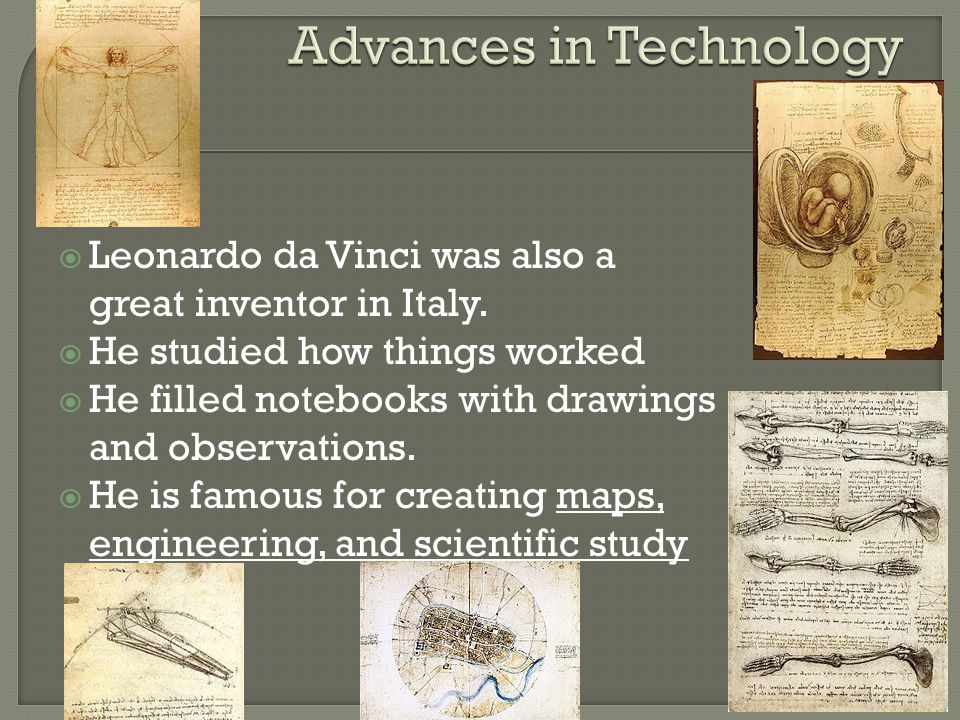  Leonardo da Vinci was also a great inventor in Italy.
