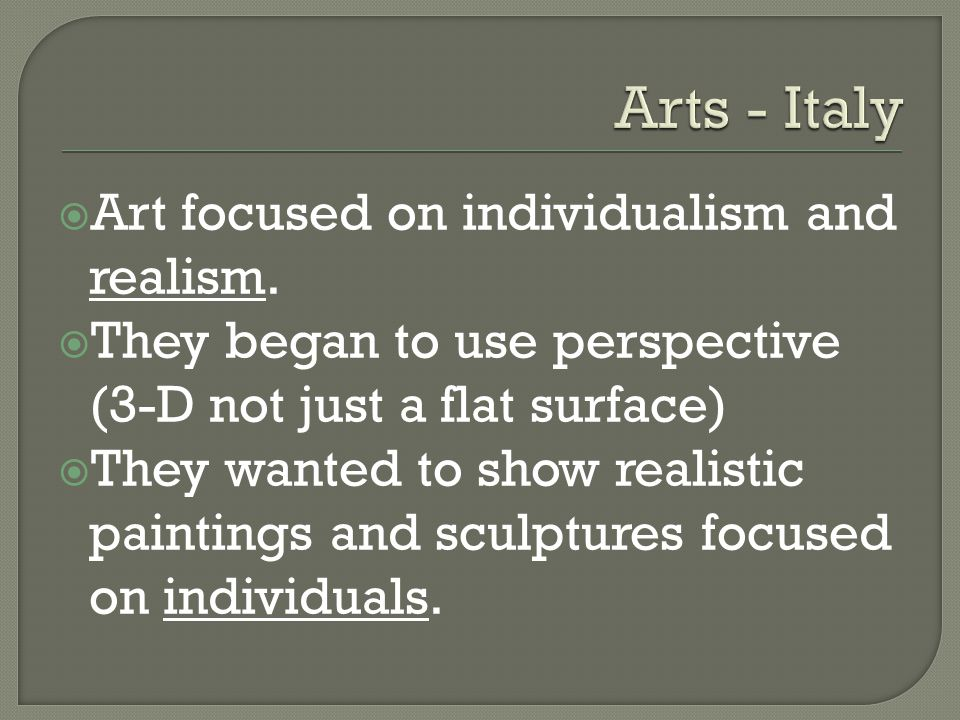  Art focused on individualism and realism.