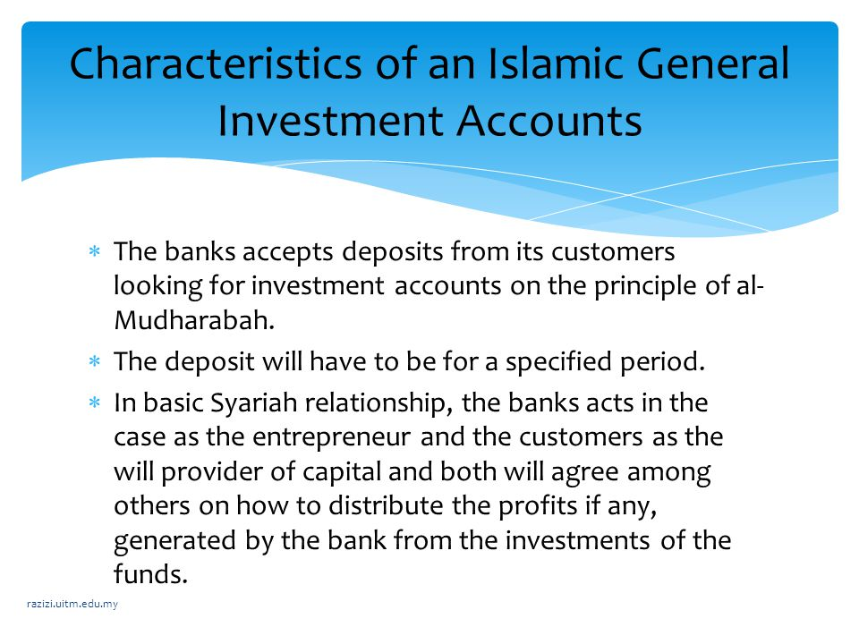 The banks accepts deposits from its customers looking for investment accounts on the principle of al- Mudharabah.  The deposit will have to be for
