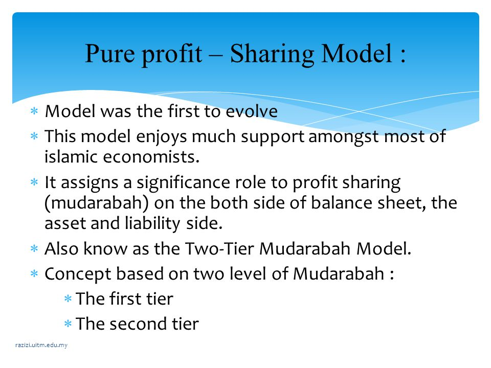  Model was the first to evolve  This model enjoys much support amongst most of islamic economists.  It assigns a significance role to profit sharin