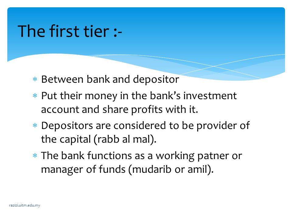  Contract made between :  Depositor (provider of capital) ---------- Bank (entrepreneur)  The amount deposited for a stipulated period by the depositor will be used by the bank for investment purposes according to the al-mudharabah principle.