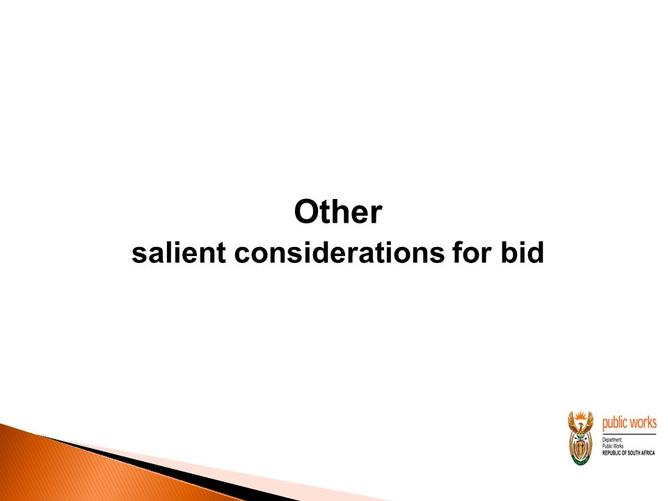 Other salient considerations for bid