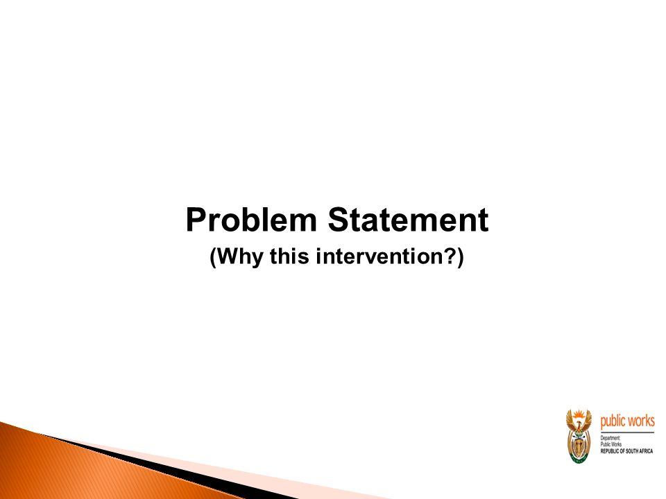 Problem Statement (Why this intervention )