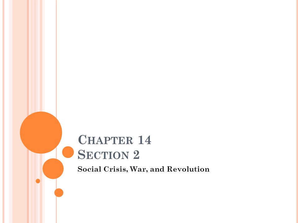 C HAPTER 14 S ECTION 2 Social Crisis, War, and Revolution