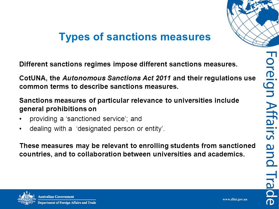 Types of sanctions measures Different sanctions regimes impose different sanctions measures.