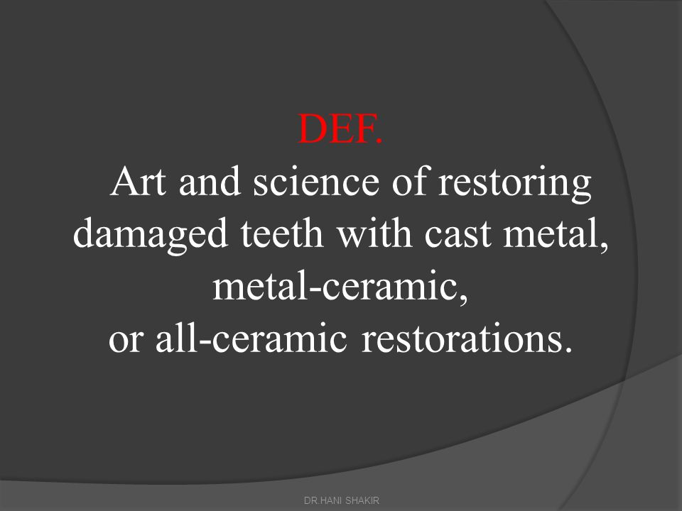 treatment can range from the restoration of a single tooth to the rehabilitation of the entire occlusion.