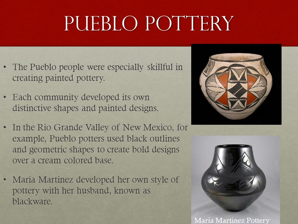 Pueblo Pottery The Pueblo people were especially skillful in creating painted pottery.The Pueblo people were especially skillful in creating painted pottery.