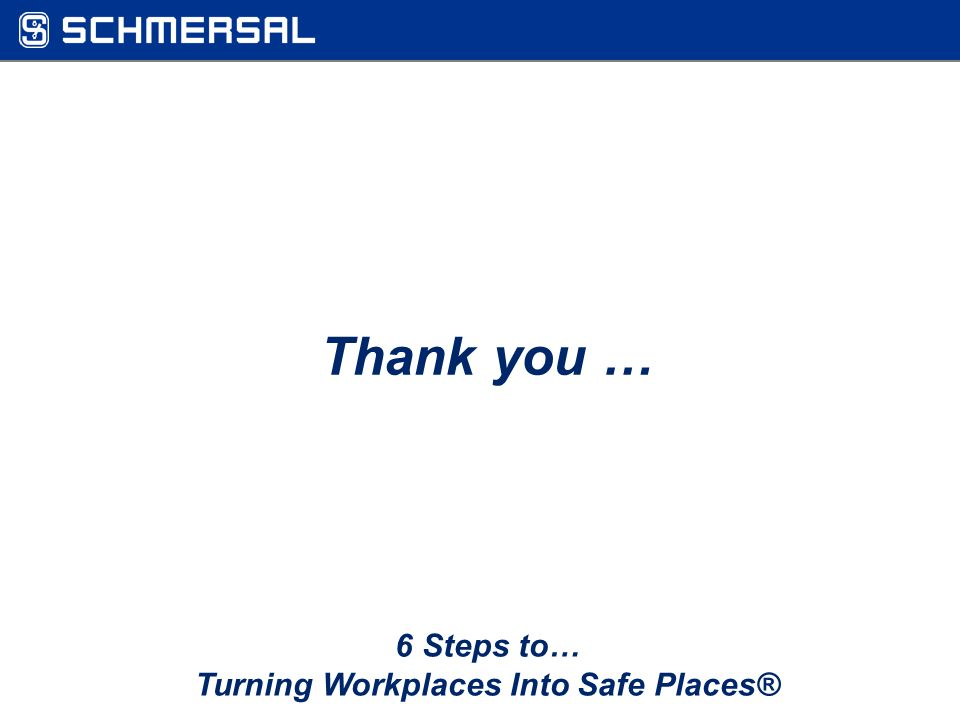 6 Steps to… Turning Workplaces Into Safe Places® Thank you …