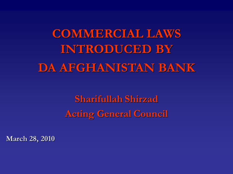 New Commercial Laws - DAB Law of Islamic Banking in Afghanistan.