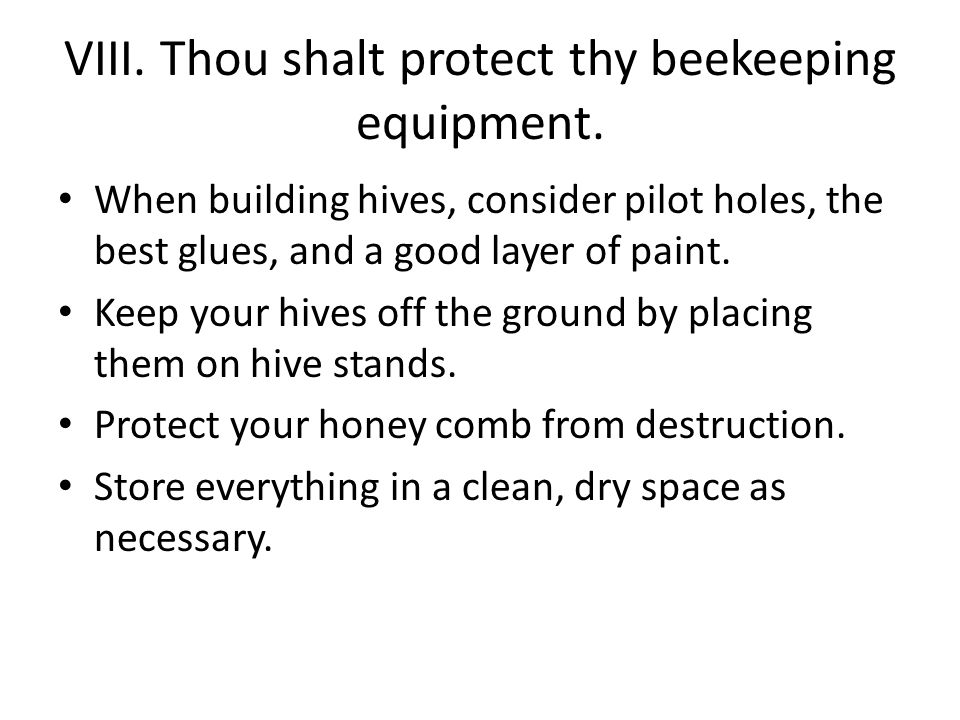 VIII. Thou shalt protect thy beekeeping equipment.