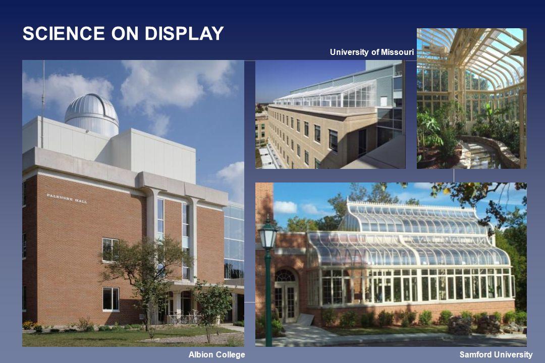 University of Missouri Albion College SCIENCE ON DISPLAY Samford University